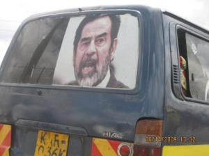 Weird Sadam matatu.  No words, no explanation, just a random picture of Sadam shouting at you.  I wish I knew what they were thinking when they chose that sticker for the Matatu.